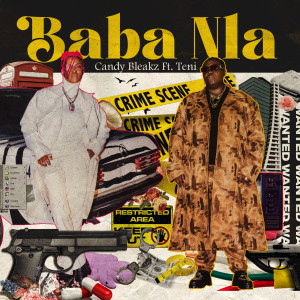 Album Baba Nla (feat. Teni) (Explicit) from Candy Bleakz