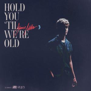 Album Hold You 'Til We're Old from Jamie Miller