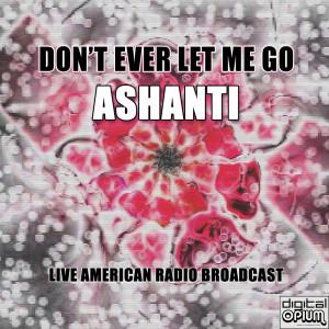 Ashanti的專輯Don't Ever Let Me Go