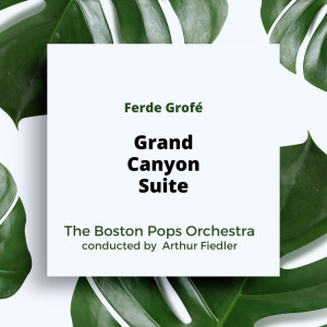 Album Grofé: Grand Canyon Suite from Arthur Fiedler