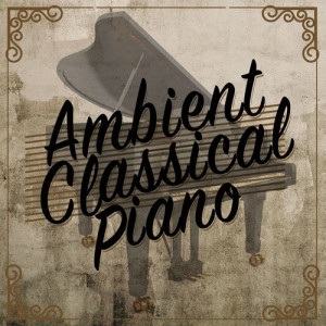 Album Ambient Classical Piano from Piano Relaxation
