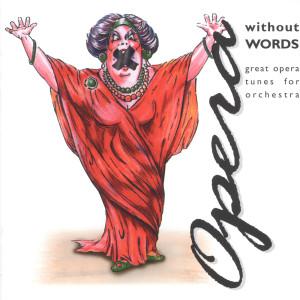 Opera Without Words 2003 Carmen Dragon