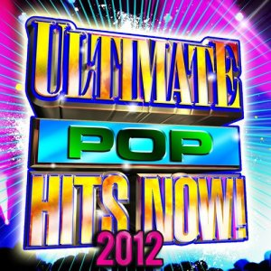 Future Hitmakers的專輯Ultimate Pop Hits Now! 2012