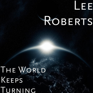 Album The World Keeps Turning from Lee Roberts