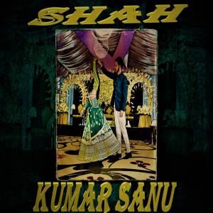 Album Shah Kumar Sanu from King Khan