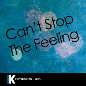 Instrumental King的專輯Can't Stop the Feeling (In the Style of Justin Timberlake) [Karaoke Version] - Single