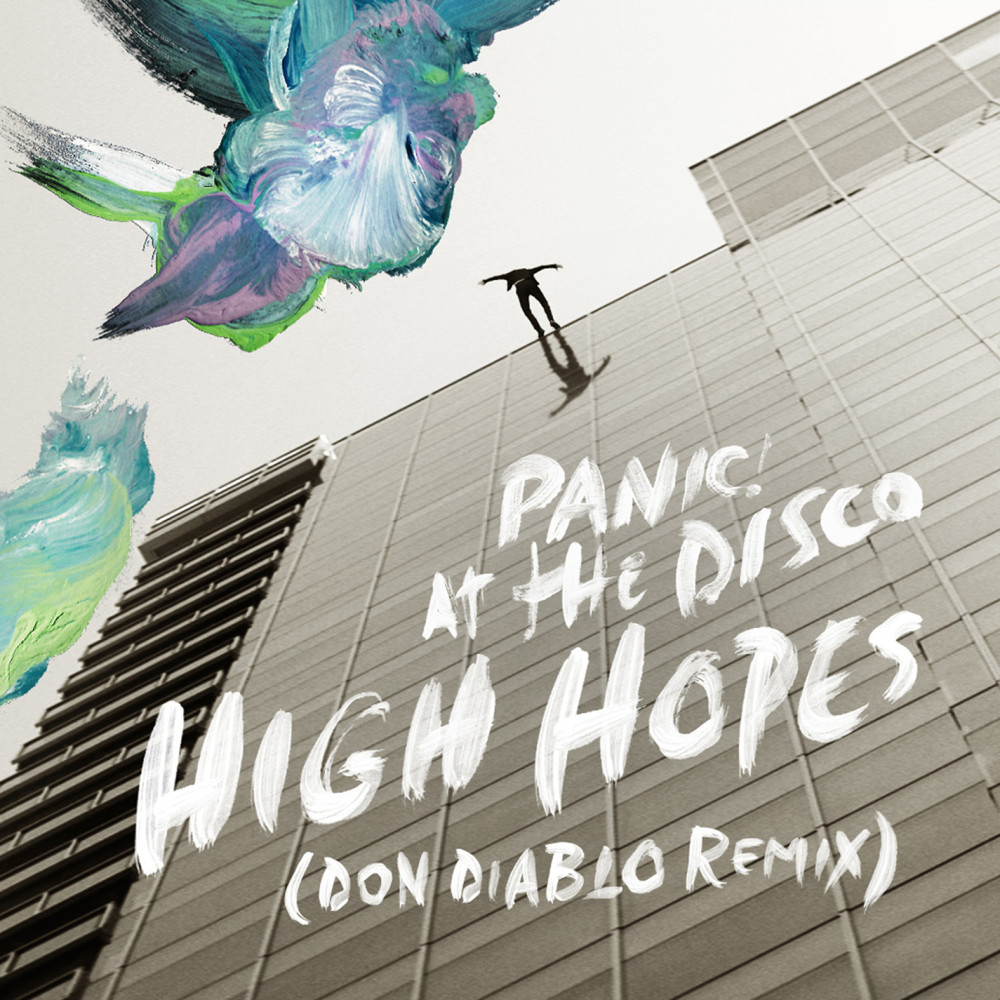 High Hopes (Don Diablo Remix) 2019 Panic! At The Disco