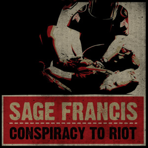 Album Conspiracy To Riot from Sage Francis