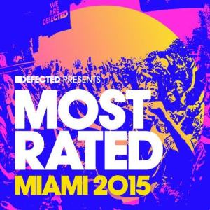 Album Defected Presents Most Rated Miami 2015 from Various Artists