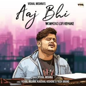 Album Aaj Bhi (WORMONO LoFi Remake) from Vishal Mishra