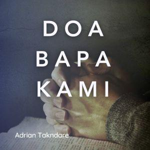Doa Bapa Kami dari Adrian Takndare