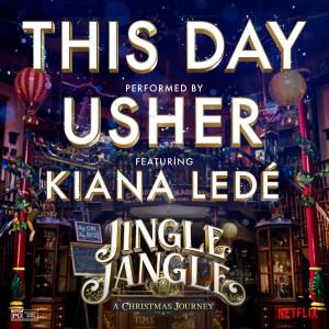 อัลบัม This Day (feat. Kiana Ledé) (from the Netflix Original Motion Picture Jingle Jangle) ศิลปิน Usher
