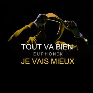 Album Tout va bien, je vais mieux (Explicit) from EUPHONIK
