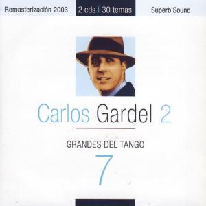 Carlos Gardel的專輯Grandes Del Tango 7 - Carlos Gardel 2