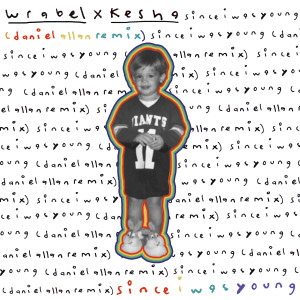Wrabel的專輯since i was young (with kesha) (daniel allan remix) (Explicit)