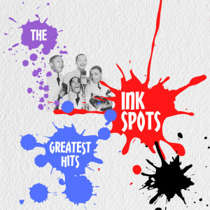 The Ink Spots Greatest Hits