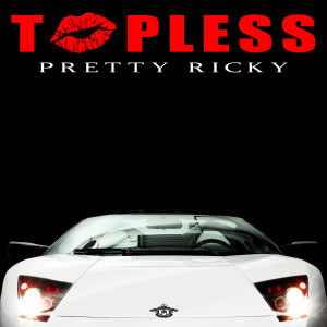 Pretty Ricky的專輯Topless