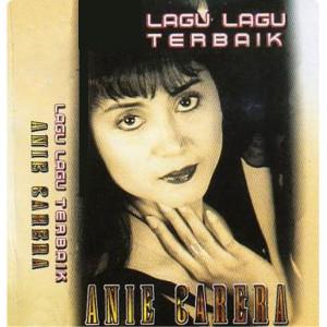Lagu Lagu Terbaik dari Anie Carera