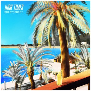 Album HIGH TIMES from BRADYSTREET