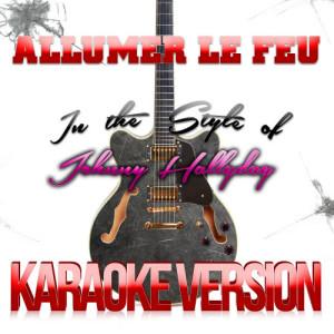 Karaoke - Ameritz的專輯Allumer Le Feu (In the Style of Johnny Hallyday) [Karaoke Version] - Single