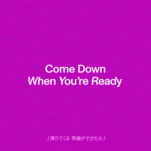 Album Come Down When You're Ready (Explicit) from TENDER
