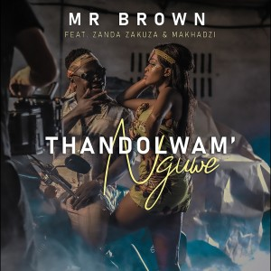 Album Thandolwam' Nguwe from Mr Brown
