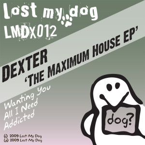 Album The Maximum House EP from Dexter