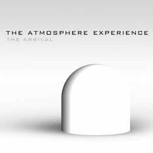 Album The Arrival from The Atmosphere Experience