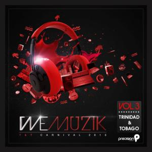 Album We Muzik Trinidad and Tobago (Carnival Soca 2013), Vol. 3 from Various Artists