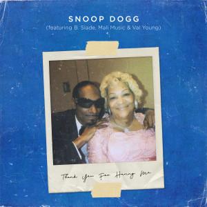 收聽Snoop Dogg的Thank You for Having Me歌詞歌曲