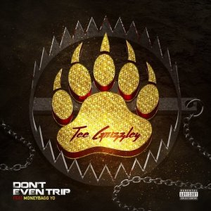 Tee Grizzley的專輯Don't Even Trip (feat. Moneybagg Yo)