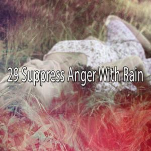 29 Suppress Anger with Rain