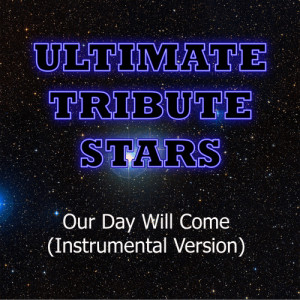 Ultimate Tribute Stars的專輯Amy Winehouse - Our Day Will Come (Instrumental Version)