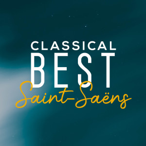 Album Classical Best Saint-Saëns from Classical Music: 50 of the Best