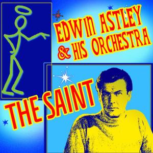 Album The Saint from Edwin Astley & His Orchestra