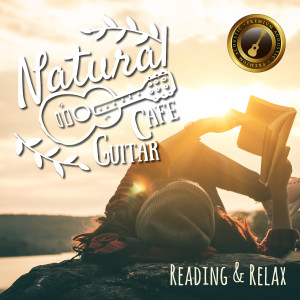 Café Lounge Resort的專輯Natural Cafe Guitar ~reading & Relax~