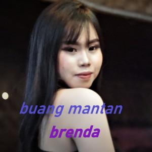 Buang Mantan dari Brenda