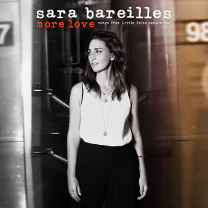 Album More Love - Songs from Little Voice Season One from Sara Bareilles