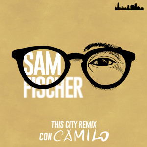 Listen to This City Remix song with lyrics from Sam Fischer
