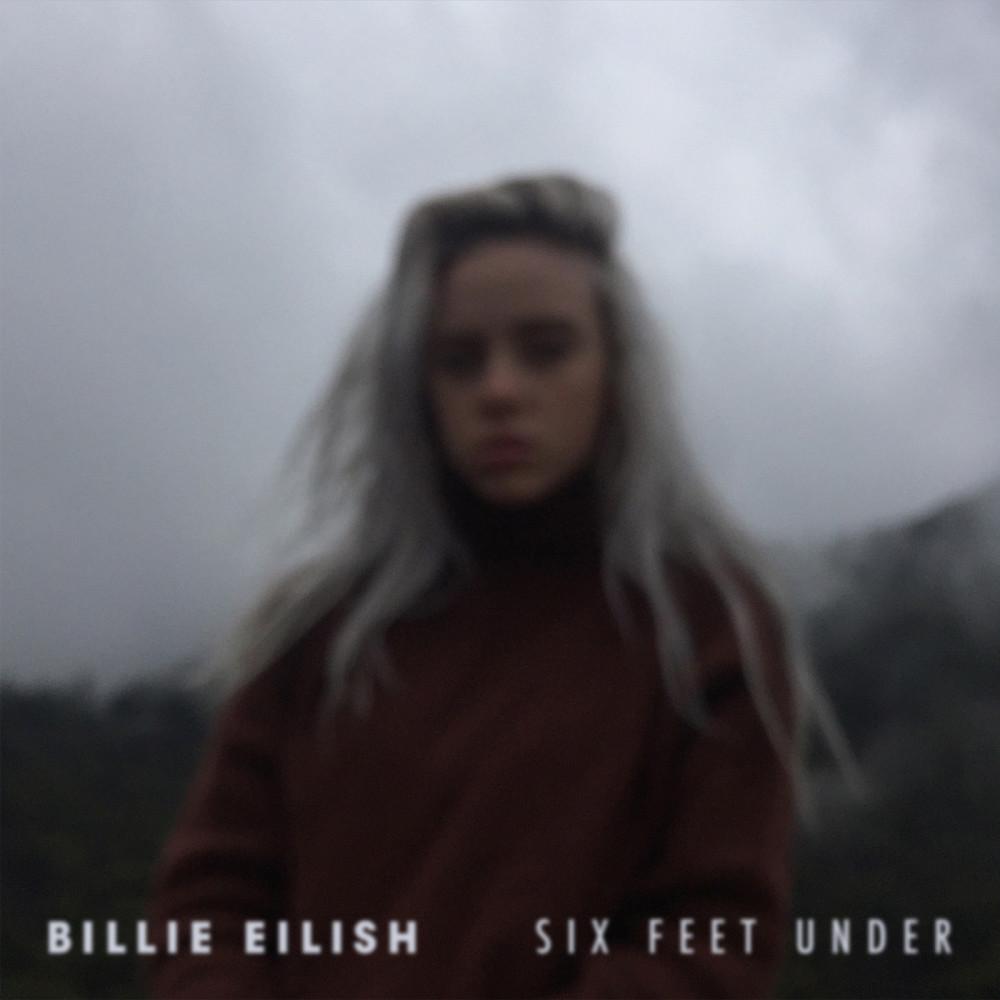 Six Feet Under 2016 Billie Eilish