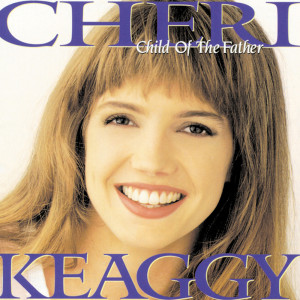Child Of The Father 1994 Cheri Keaggy
