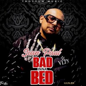 Listen to Bad Inna Bed (Explicit) song with lyrics from Sean Paul