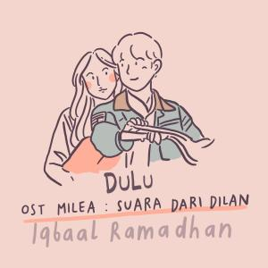 OST. Milea : Suara Dari Dilan dari Iqbaal Ramadhan