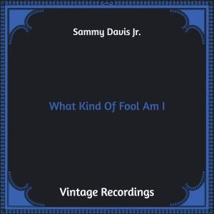 Album What Kind of Fool Am I (Hq Remastered) from Sammy Davis Jr.