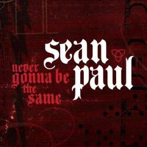 Sean Paul的專輯Never Gonna Be The Same
