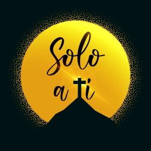 Album Solo a Tí from Vários Artistas