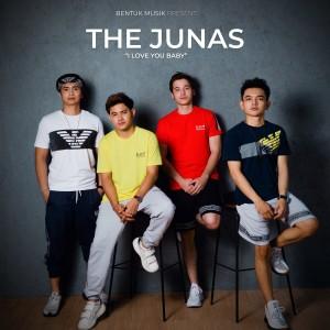 I Love You Baby dari The Junas