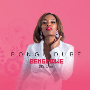 Album Benginawe (It's Over) from Bongi Dube