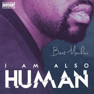 Album I Am Also Human from Beatmochini
