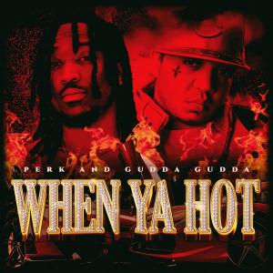 Album When Ya Hot (Explicit) from Gudda Gudda